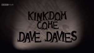 Dave Davies: Kingdom Come (BBC 2011)