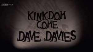Dave Davies: Kingdom Come (BBC 2011)